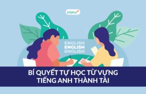 Bí Quyết Tự Học Từ Vựng Tiếng Anh Tốt Nhất