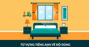 từ vựng tiếng Anh về đồ dùng trong phòng ngủ